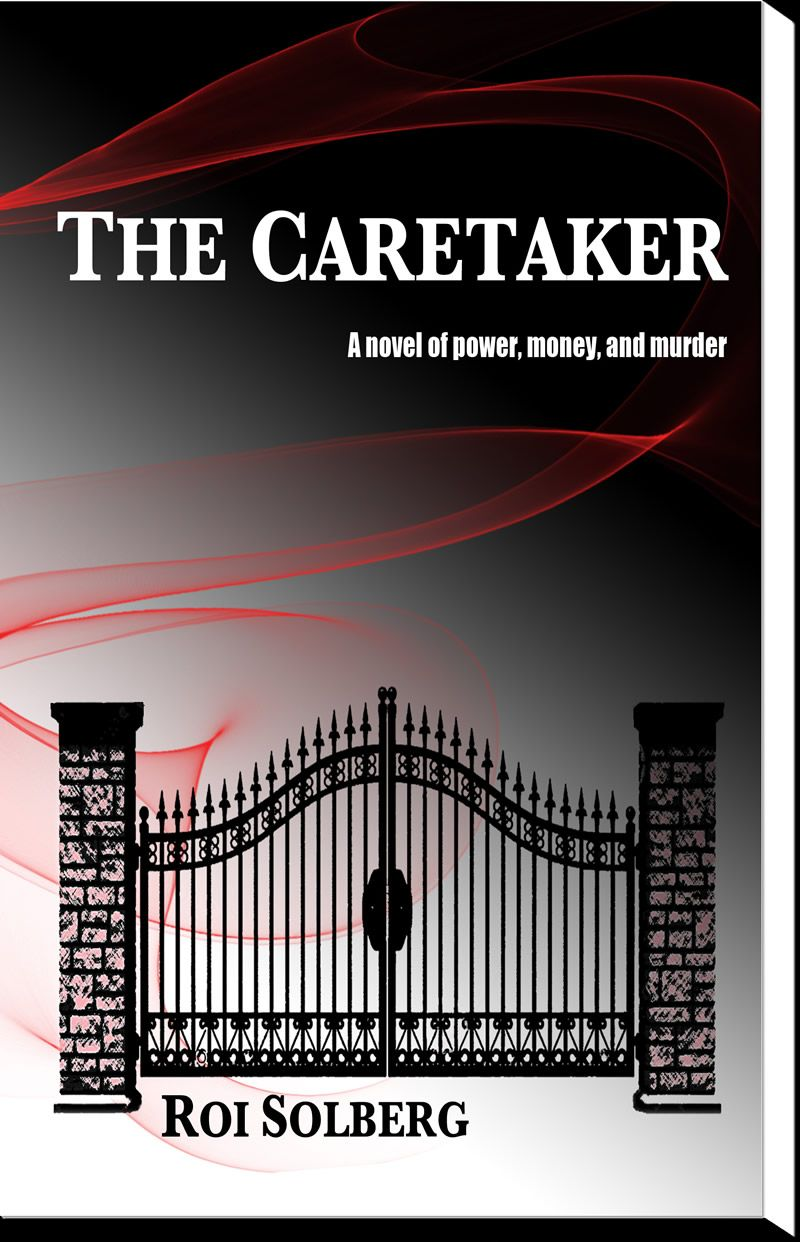The Caretaker - A novel of Love, Money and Murder By Roi Solberg